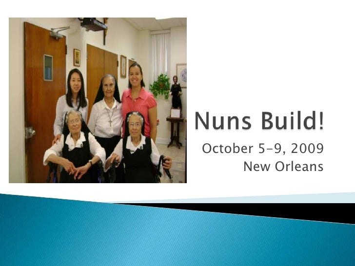 Nuns Build!<br />October 5-9, 2009<br />New Orleans<br />