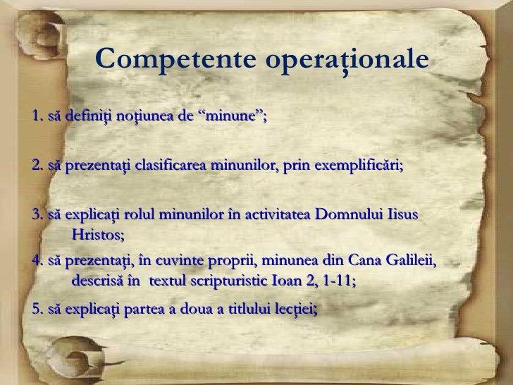 """Competente operaţionale1. să definiţi noţiunea de """"minune"""";2. să prezentaţi clasificarea minunilor, prin exemplificări;3. ..."""