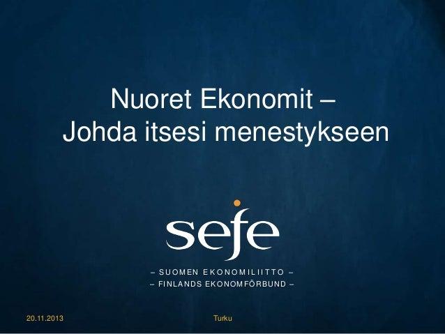 Nuoret Ekonomit - Johda itsesi menestykseen, Turku 20.11.2013