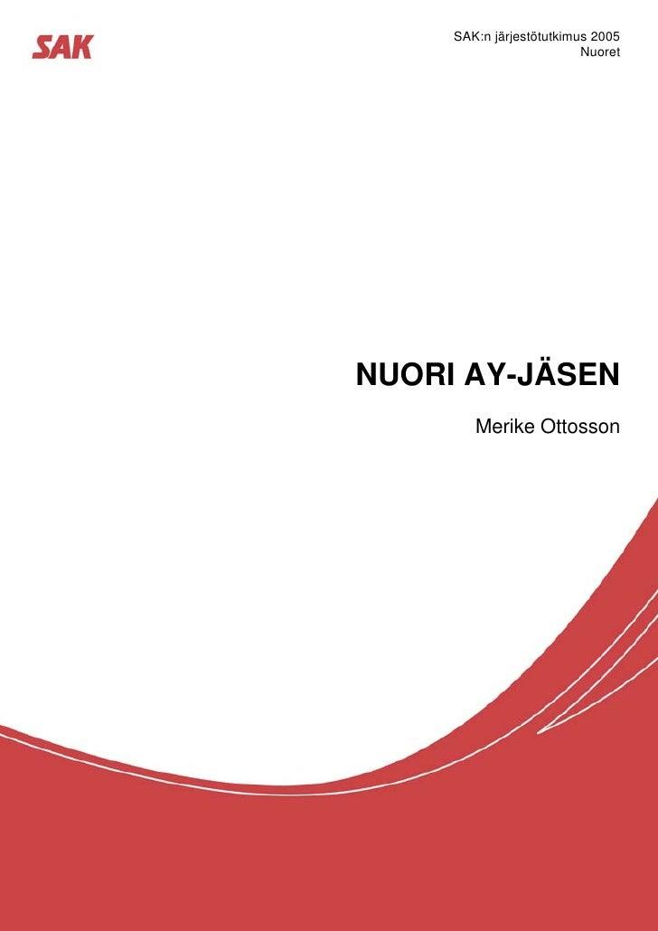 SAK:n järjestötutkimus 2005                          NuoretNUORI AY-JÄSEN        Merike Ottosson