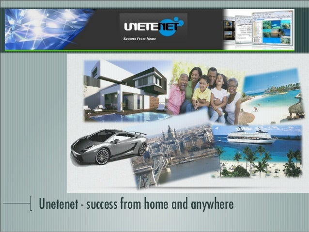 Unetenet - success from home and anywhere