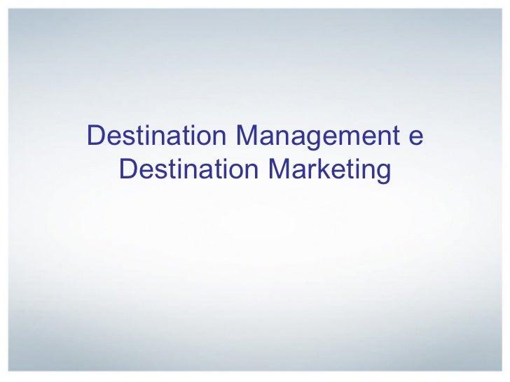 Destination Management e Destination Marketing