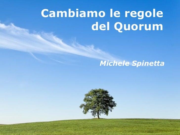 Powerpoint  Templates Cambiamo le regole  del Quorum  Michele Spinetta