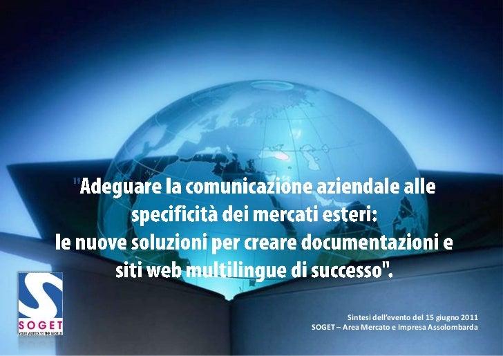 """""""Adeguare la comunicazione aziendale alle specificità dei mercati esteri: le nuove soluzioni per creare documentazioni e s..."""