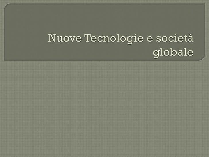 Nuove tecnologie e società globale