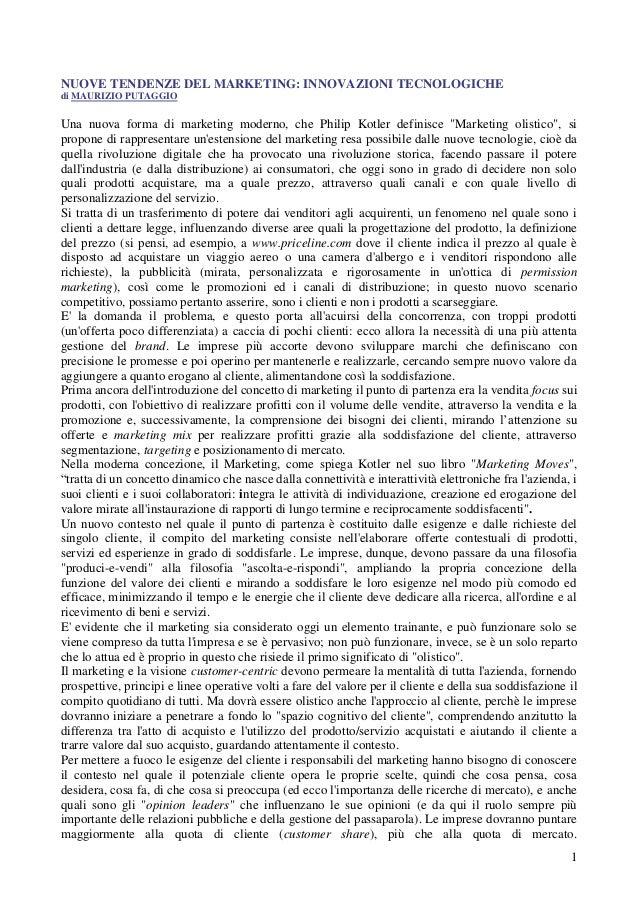NUOVE TENDENZE DEL MARKETING: INNOVAZIONI TECNOLOGICHEdi MAURIZIO PUTAGGIOUna nuova forma di marketing moderno, che Philip...