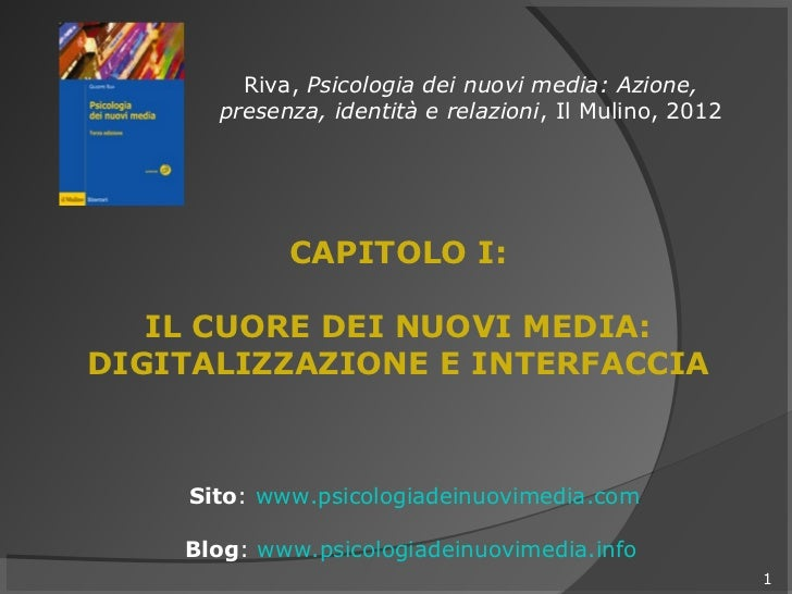 Riva, Psicologia dei Nuovi Media, 2012 - Capitolo 1