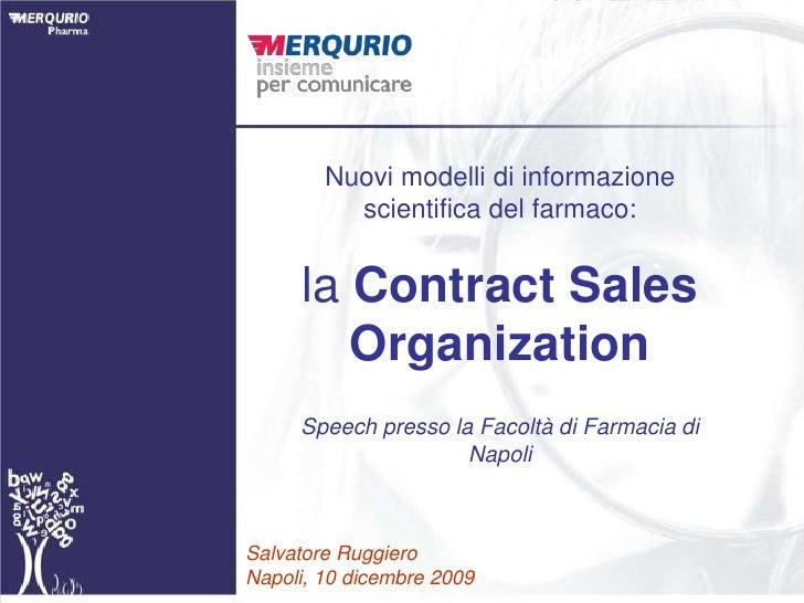 Nuovi modelli di informazione scientifica del farmaco: <br />la ContractSalesOrganization<br />Speech presso la Facoltà di...