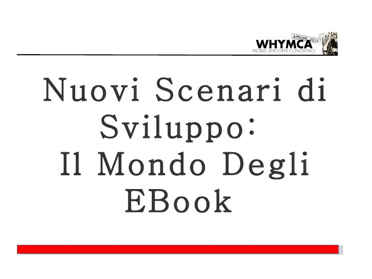 <ul>Nuovi Scenari di Sviluppo Software:  Il Mondo Degli EBook   </ul>