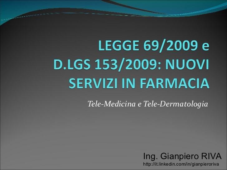 Legge 69/09 e Nuovi Servizi in Farmacia: La Teledermatologia