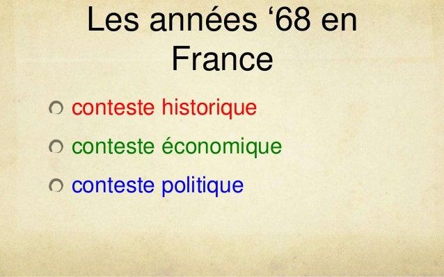Les années '68 en France conteste historique conteste économique  conteste politique