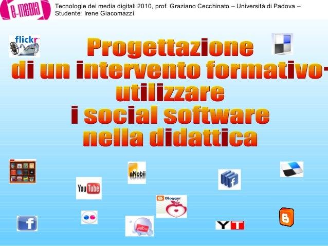 Tecnologie dei media digitali 2010, prof. Graziano Cecchinato – Università di Padova – Studente: Irene Giacomazzi