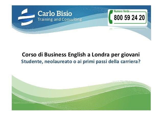 Corso  di  Business  English  a  Londra  per  giovani   Studente,  neolaureato  o  ai  primi  pa...