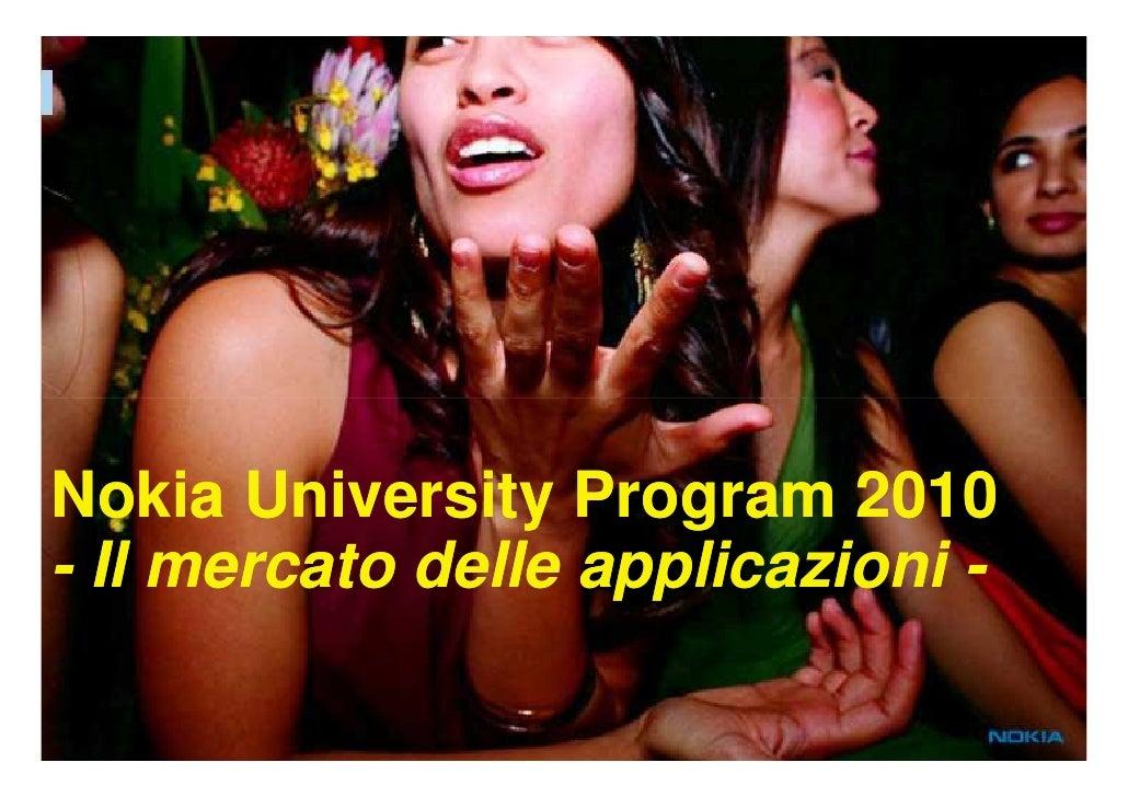 Nokia University Program 2010 - Il mercato delle applicazioni -