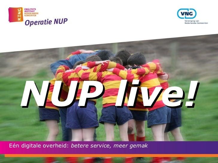 NUP live!Eén digitale overheid: betere service, meer gemak1