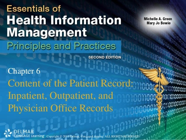 Copyright © 2011 Delmar, Cengage Learning. ALL RIGHTS RESERVED. Chapter 6 Content of the Patient Record: Inpatient, Outpat...