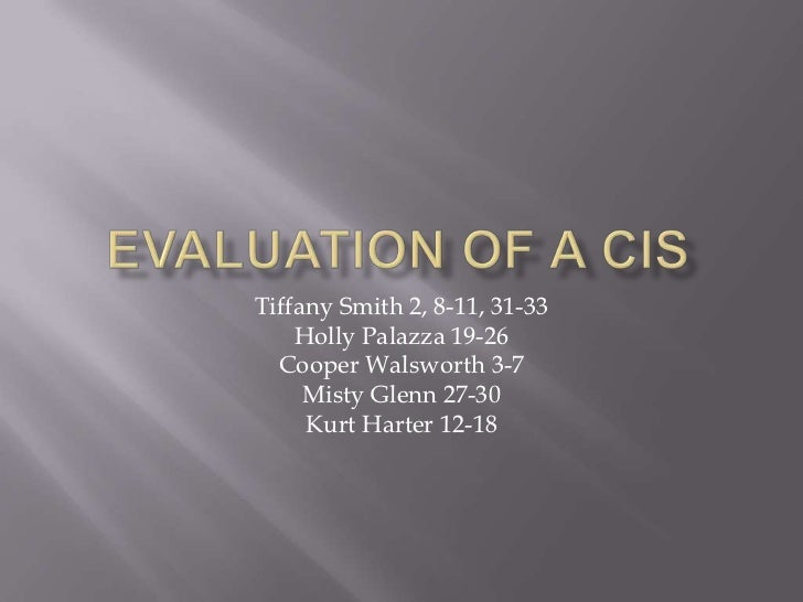 Evaluation of a CIS<br />Tiffany Smith 2, 8-11, 31-33<br />Holly Palazza 19-26<br />Cooper Walsworth 3-7<br />Misty Glenn ...