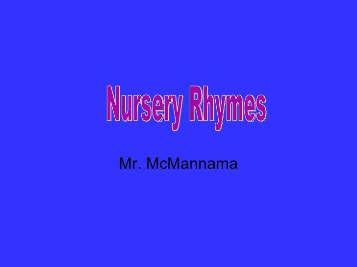 Mr. McMannama Nursery Rhymes