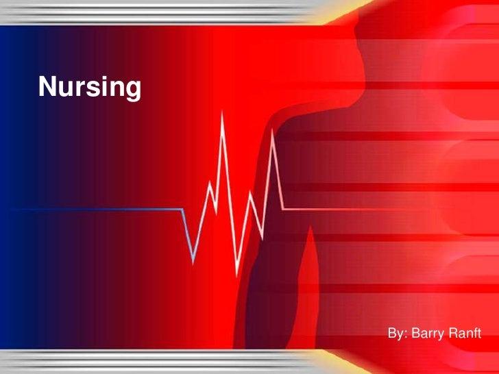 By: Barry Ranft<br />Nursing<br />