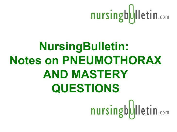 NursingBulletin:  Notes on PNEUMOTHORAX AND MASTERY QUESTIONS