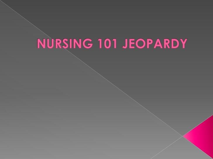 Nursing 101 jeopardy