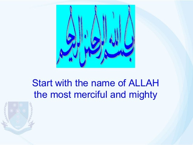 Start with the name of ALLAH the most merciful and mighty