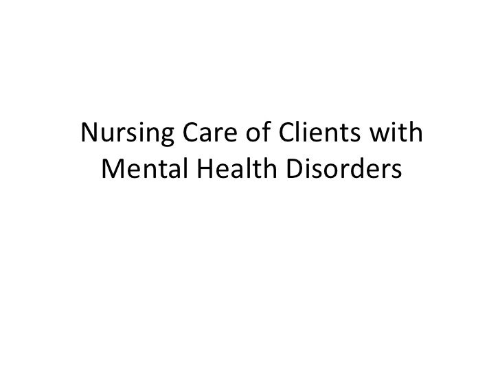 Nursing Care of Clients with Mental Health Disorders