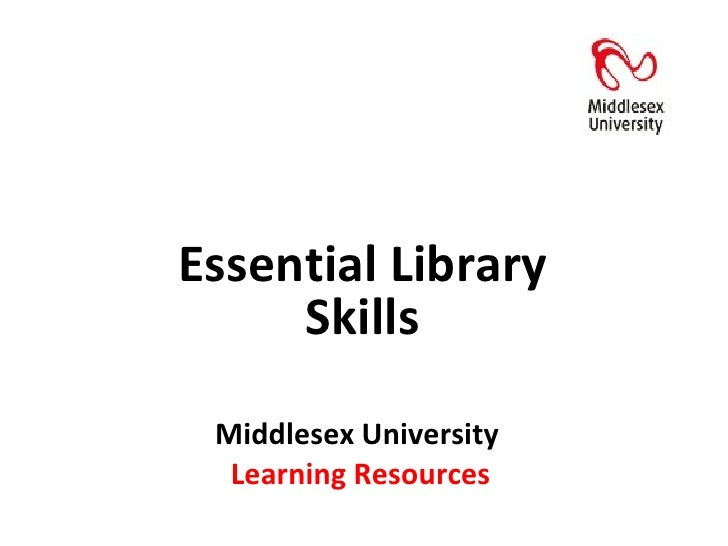 Middlesex University  Learning Resources Essential Library Skills