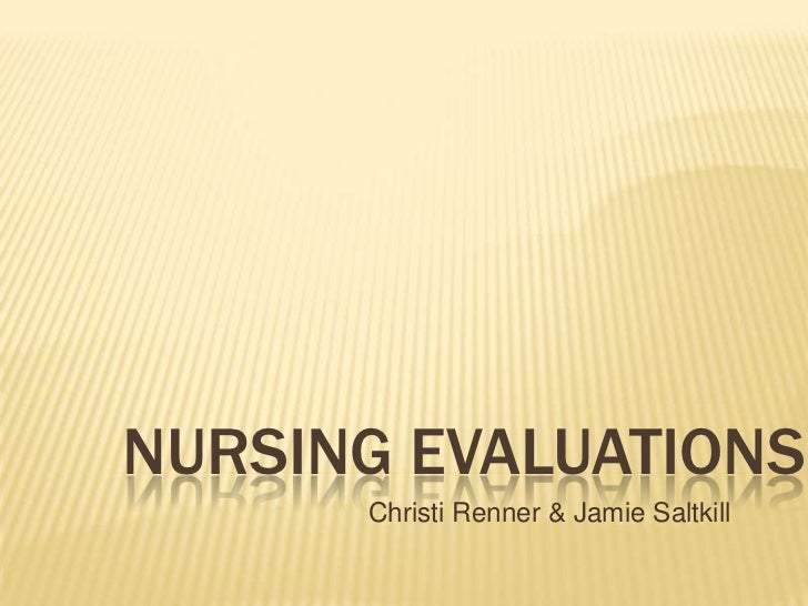 Nursing evaluations ppt