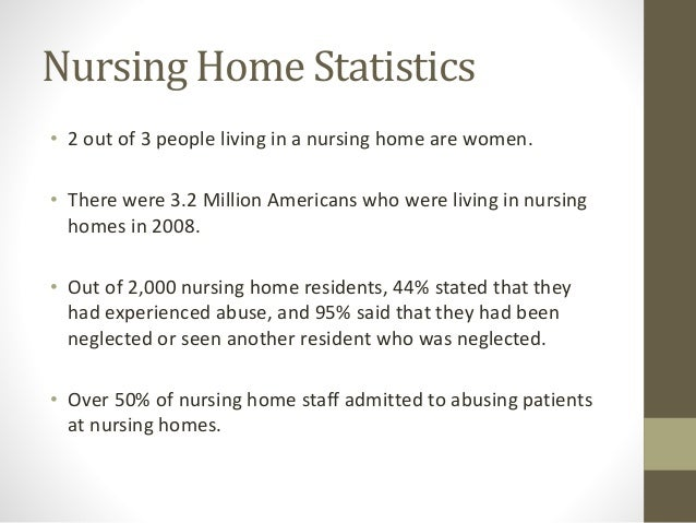 nursing home abuse essays Read this full essay on home health care vs nursing homes nursing home vs elderly abuse: nursing home abuse and neglect 4803 words - 19 [1] not only are nursing home residents at risk of being abused by their caretakers but they are also at risk of being restrained, which may lead to a form of abuse with five.