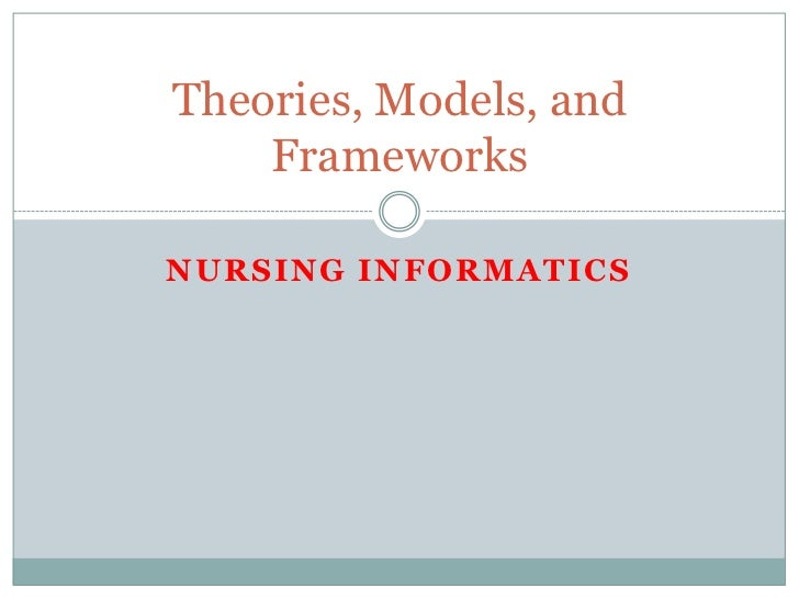 theories in nursing Nursing theories and the practice of nursing the nursing practice must be based on nursing theories this is what makes the nursing discipline a profession.