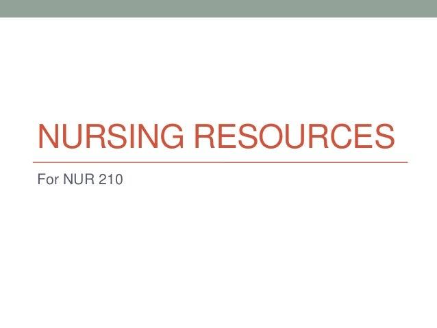 NURSING RESOURCES For NUR 210