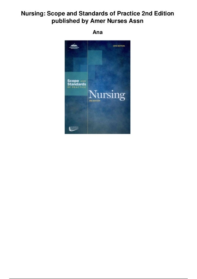 ana scope and standards of practice Standards of professional nursing practice american nurses association (ana) ana standards of practice standard 1 assessment the registered nurse collects.