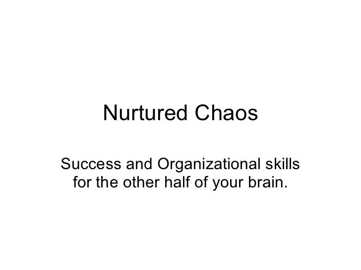 Nurtured Chaos Success and Organizational skills for the other half of your brain.