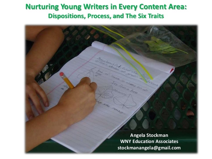 Nurturing Young Writers in Every Content Area:      Dispositions, Process, and The Six Traits                             ...