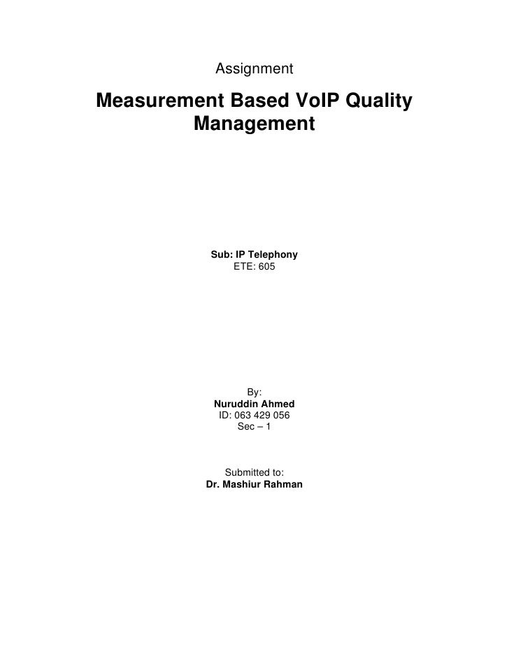 Assignment  Measurement Based VoIP Quality         Management               Sub: IP Telephony               ETE: 605      ...