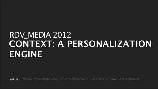RDV_Media 2012 - Context: A Personalization Engine