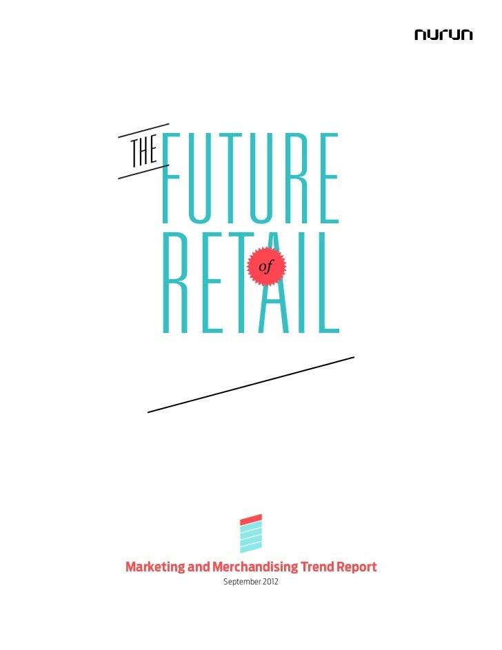 Nurun Marketing and Merchandising Retail Trend Report September 2012