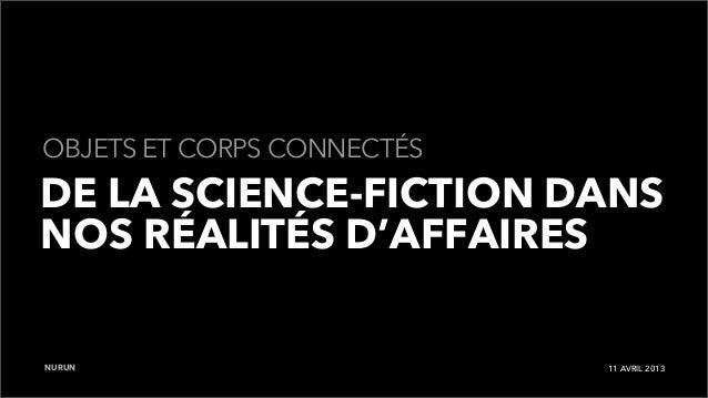 OBJETS ET CORPS CONNECTÉSDE LA SCIENCE-FICTION DANSNOS RÉALITÉS D'AFFAIRESNURUN                       11 AVRIL 2013
