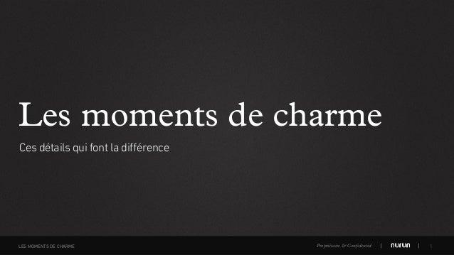 Propriétaire & Confidentiel Les moments de charme Ces détails qui font la différence 1LES MOMENTS DE CHARME