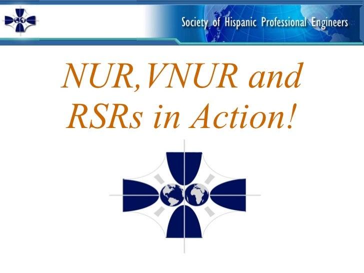 NUR,VNUR and RSRs in Action!