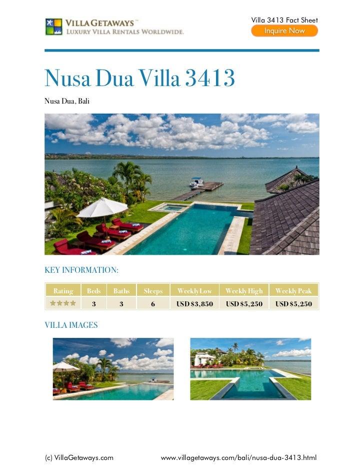 Villa 3413 Fact SheetNusa Dua Villa 3413Nusa Dua, BaliKEY INFORMATION:  Rating     Beds    Baths   Sleeps    Weekly Low   ...