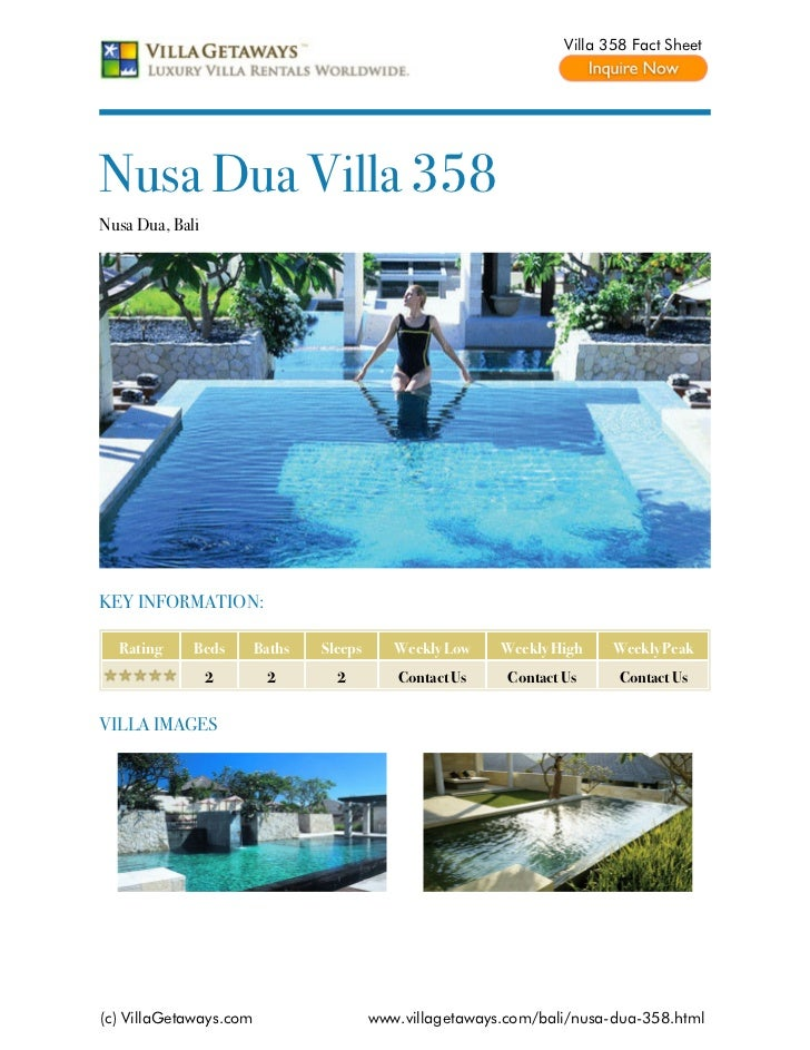 Villa 358 Fact SheetNusa Dua Villa 358Nusa Dua, BaliKEY INFORMATION:  Rating     Beds       Baths   Sleeps      Weekly Low...