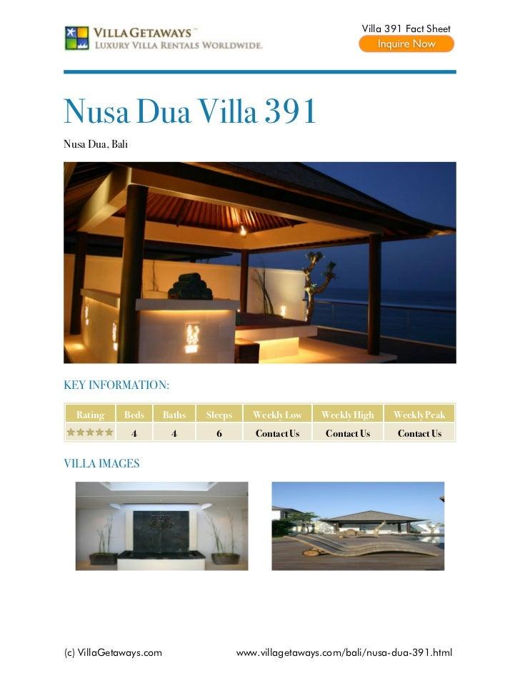 Villa 391 Fact SheetNusa Dua Villa 391Nusa Dua, BaliKEY INFORMATION:  Rating     Beds       Baths   Sleeps      Weekly Low...