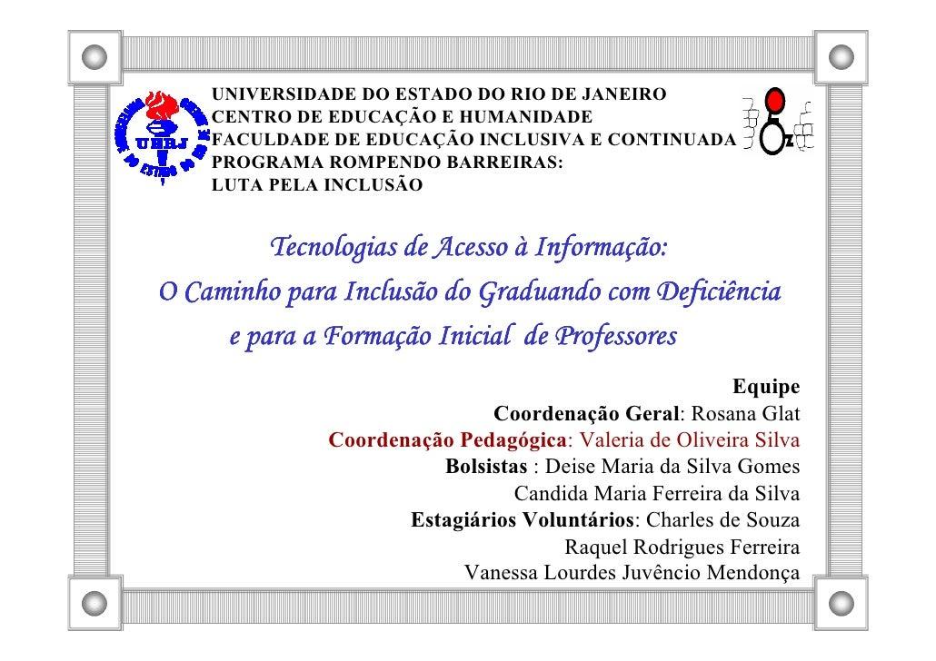 U IVERSIDADE DO ESTADO DO RIO DE JA EIRO    CE TRO DE EDUCAÇÃO E HUMA IDADE    FACULDADE DE EDUCAÇÃO I CLUSIVA E CO TI UAD...
