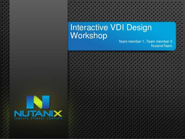 Interactive VDI Design1    Workshop                                                  Team member 1, Team member 2         ...