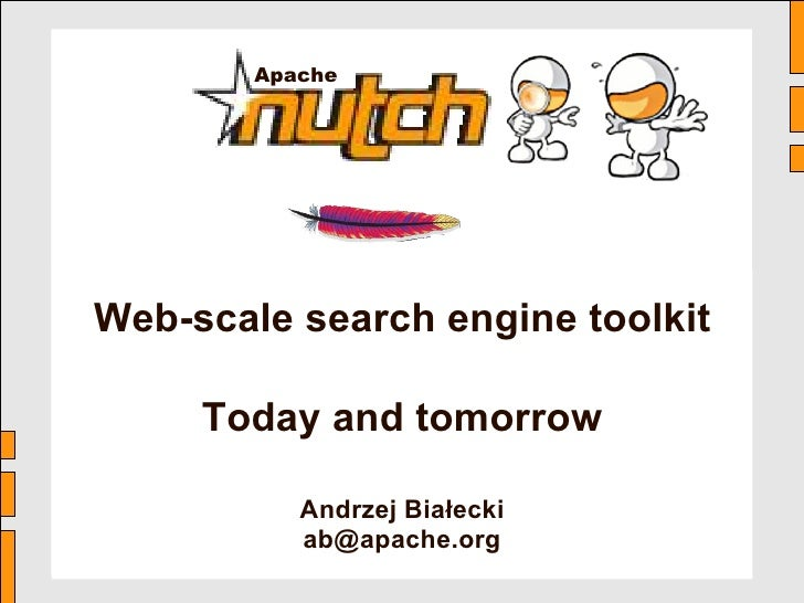 Apache Nutch – ApacheCon US '09                                Web-scale search engine toolkit                            ...
