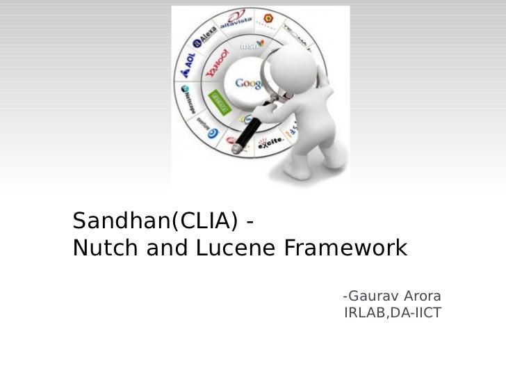 Sandhan(CLIA) -Nutch and Lucene Framework                    -Gaurav Arora                    IRLAB,DA-IICT