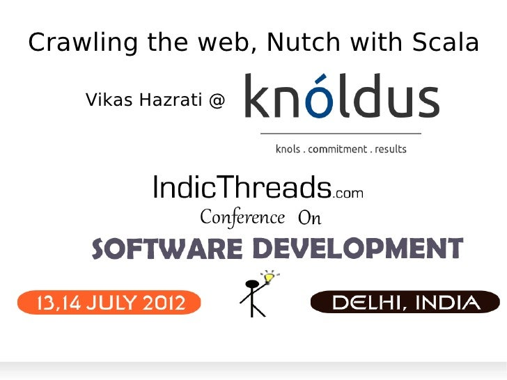 Crawling the web, Nutch with Scala    Vikas Hazrati @