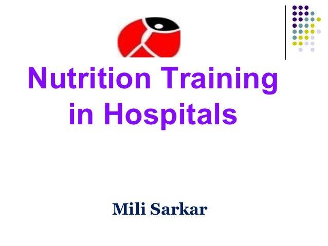 Nutrition Training  in Hospitals      Mili Sarkar